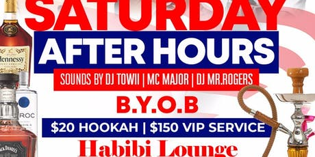 SATURDAYS AFTER HOURS TILL 5AM @ HABIBI HOOKAH LOUNGE | B.Y.O.B | DJ MR. ROGERS, GO DJ HIC & GO MC MAJOR | $20 HOOKAHS ALL NIGHT |GO DJ MR.ROGERS INDMIX | FREE ENTRY ALL NIGHT| RSVP FOR FREE ENTRY NOW tickets