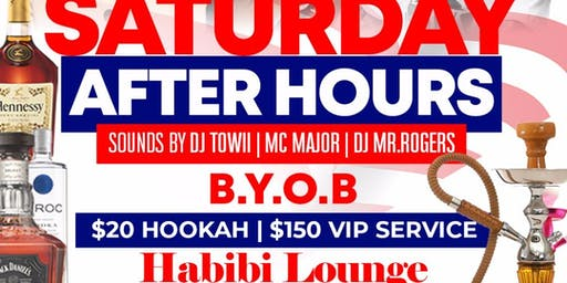 SATURDAYS AFTER HOURS TILL 5AM @ HABIBI HOOKAH LOUNGE | B.Y.O.B | DJ MR. ROGERS, GO DJ HIC & GO MC MAJOR | $20 HOOKAHS ALL NIGHT |GO DJ MR.ROGERS INDMIX | FREE ENTRY ALL NIGHT| RSVP FOR FREE ENTRY NOW