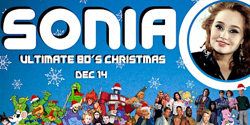 Ultimate 80's Christmas starring SONIA