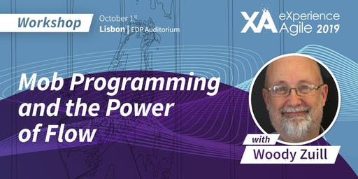 XA Workshop: Mob Programming and the Power of Flow - Woody Zuill