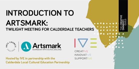 Introduction to Artsmark Twilight Meeting for Calderdale Teachers tickets