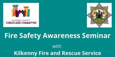 Kilkenny County Childcare Committee Fire Safety Awareness Seminar  tickets