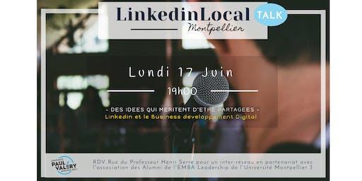 LinkedinLocal [Talk] Montpellier  - 18ème édition - Juin