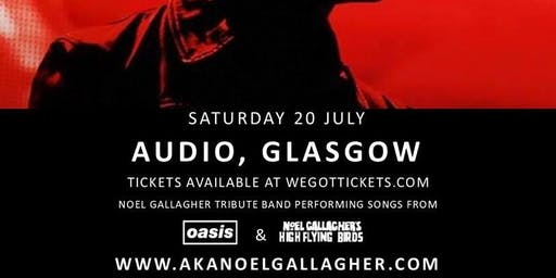 AKA Noel Gallagher at Audio Glasgow