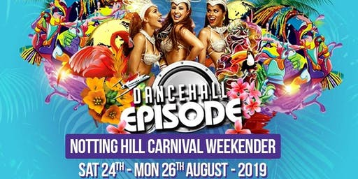DANCEHALL EPISODE NOTTING HILL CARNIVAL WEEKENDER