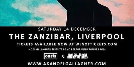 AKA Noel Gallagher at The Zanzibar tickets