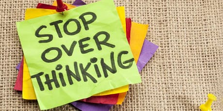 Reducing overthinking & worry (Sept 7) tickets