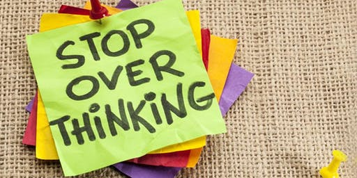 Reducing overthinking & worry (Sept 7)