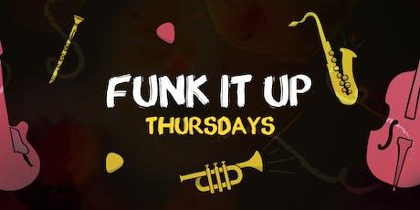 Funk It Up Thursdays tickets
