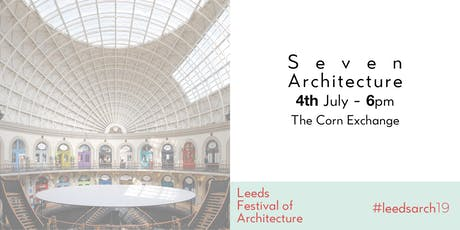Leeds Festival of Architecture Talk:  Seven Architecture tickets