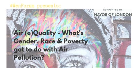 Air (e)Quality - What's Gender, Race & Poverty Got to do with Air Pollution? tickets