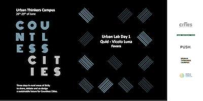 Countless Cities // Urban Lab day 1 @ Quid Vicolo Luna
