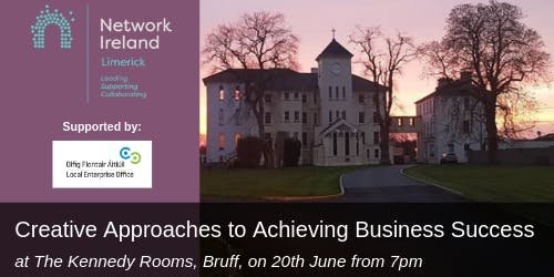 Network Ireland Limerick - Creative Approaches to Achieving Business Success
