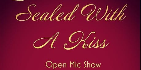 Sealed With A Kiss Open Mic tickets