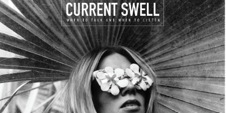 Current Swell w/ Guest tickets