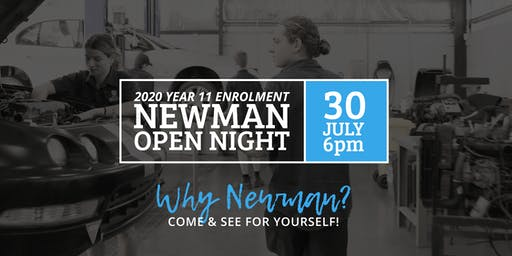 Newman College 2020 Year 11 Enrolment Open Night