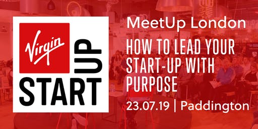 Virgin StartUp MeetUp: How to lead your start-up with purpose