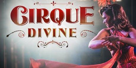 Cirque Divine Burlesque & Cabaret Show tickets