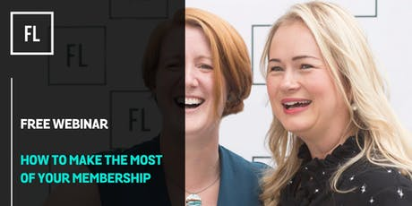 FREE WEBINAR: How to Make the Most of Your ForwardLadies Membership  tickets