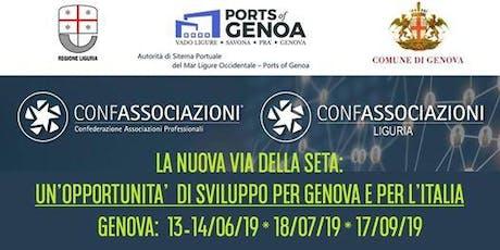 La Nuova Via della Seta: un'opportunità di sviluppo per Genova e l'Italia biglietti