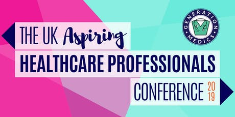 UK Aspiring Healthcare Professionals Conference 2019 by Generation Medics tickets