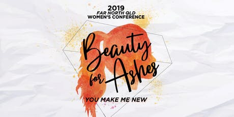 Beauty for Ashes - FNQ Women's Conference tickets