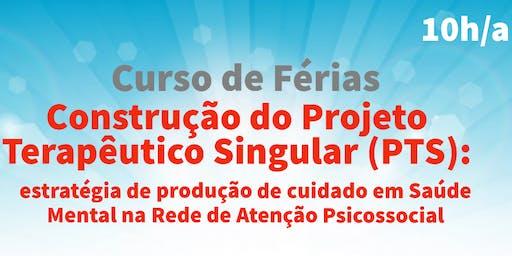 Curso de Férias: Construção do Projeto Terapêutico Singular