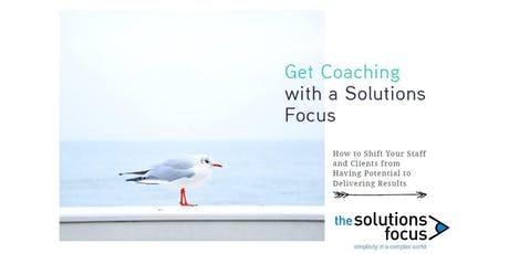 Get Coaching with a Solutions Focus tickets