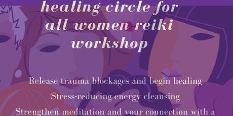 Sacred Healing Circle for All Women Reiki Workshop tickets