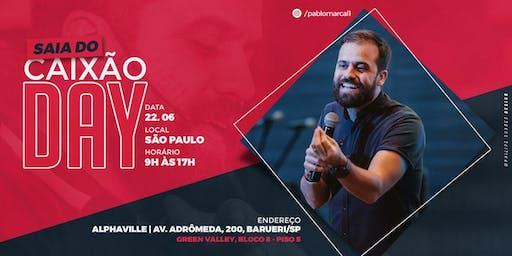SAIA DO CAIXÃO DAY | ALPHAVILLE - SP