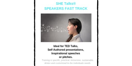 SHE Talks SPEAKERS FAST TRACK (12 Days) available all year