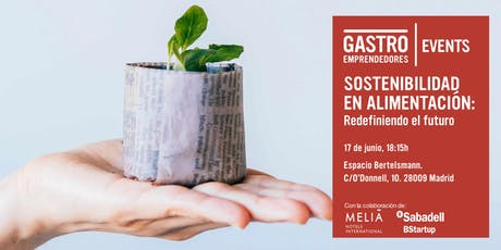 Gastroemprendedores Sostenibilidad en alimentación: Redefiniendo el futuro  entradas