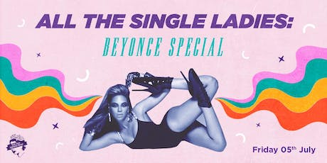 All The Single Ladies: Beyonce Special tickets