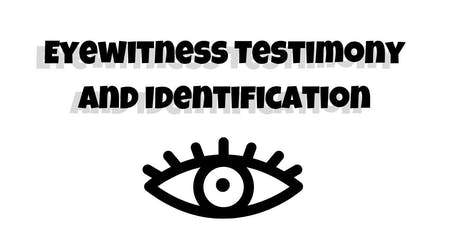 Eyewitness Testimony and Identification - FREE Public Lecture tickets