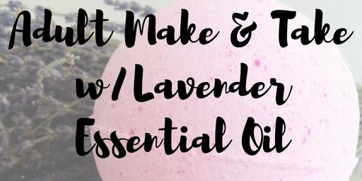 Lavender Adult Make & Take with Essential Oils Class
