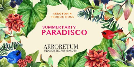 Paradisco x Summer Party - SRTNN & Arboretum tickets