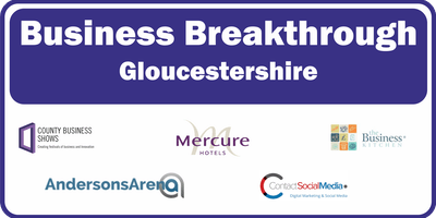 Business Breakthrough - Gloucestershire 20th September 2019