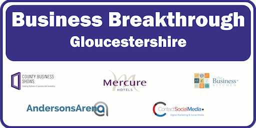 Business Breakthrough - Gloucestershire 20th September 2019