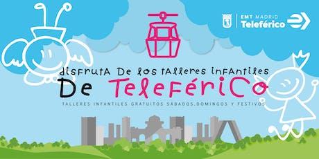 Talleres Infantiles Teleferico de Madrid  entradas