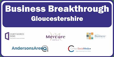 Business Breakthrough - Gloucestershire 15th November 2019