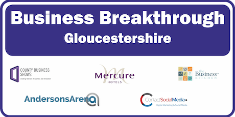 Business Breakthrough - Gloucestershire 15th November 2019 tickets