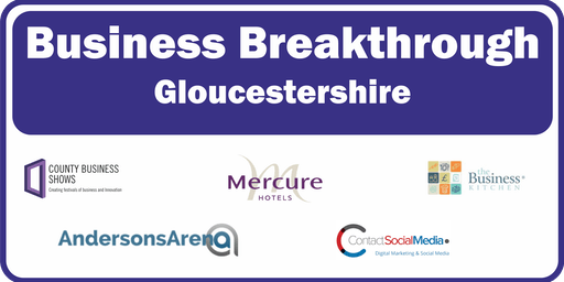 Business Breakthrough - Gloucestershire 15th November 2019