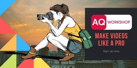 "AQ Workshop on ""How to create good videos"" tickets"