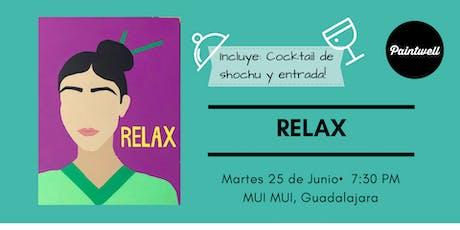 Paintwell en Guadalajara (Relax) Bebida y botana incluida! entradas