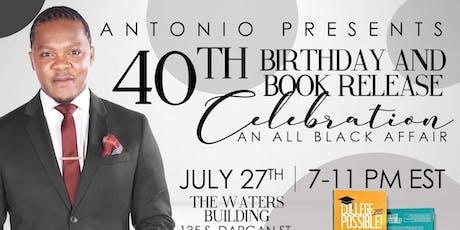 Antonio's 40th All Black Birthday and Book Release Celebration! tickets