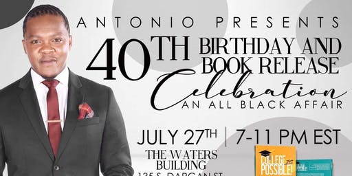 Antonio's 40th All Black Birthday and Book Release Celebration!