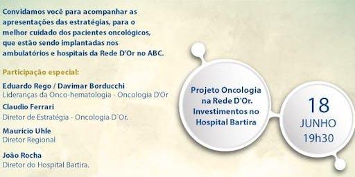 PROJETO ONCOLOGIA D'OR - INVESTIMENTOS NO HOSPITAL BARTIRA