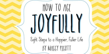 "Book launch! ""How to Age Joyfully: Eight Steps to a Happier, Fuller Life"" tickets"