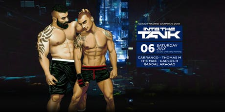 INTO THE TANK (SleazyMadrid  GayPride 2019) entradas