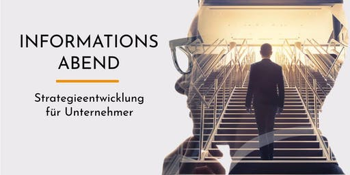 """INFORMATIONSABEND - """"Strategieentwicklung für Unternehmer"""""""